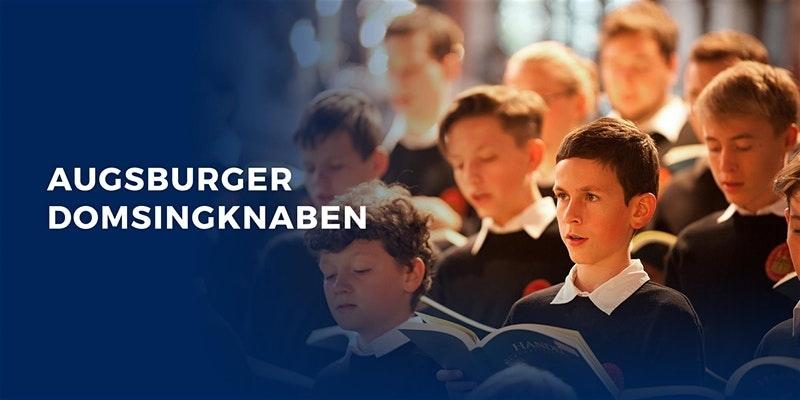 Die Augsburger Domsingknaben - Der weltbekannte Knabenchor ist zu Gast in unserer Region