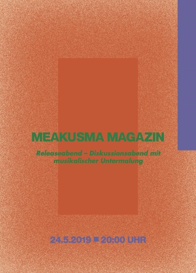 Meakusma Magazin Releaseabend – Diskussionsabend mit musikalischer Untermalung
